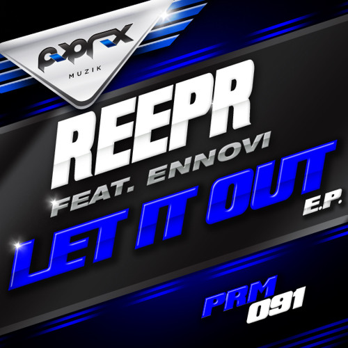 ReepR Ft Ennovi - Let It Out [OUT NOW]