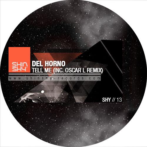 SHY013 Del Horno - Tell Me (Oscar L Remix)SC Edit