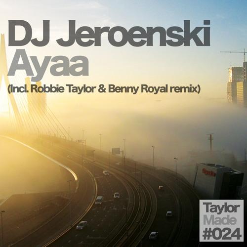 DJ Jeroenski - Ayaa (Robbie Taylor & Benny Royal Remix) SC EDIT