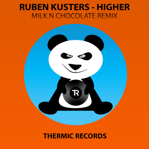 [OUT NOW] Ruben Kusters - Higher (Milk 'N Chocolate Remix) || THERMIC RECORDS ||