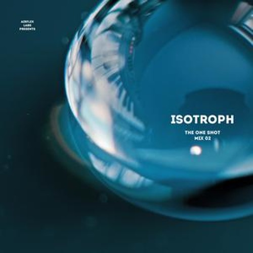 Isotroph - The One shot mix 02 (Airflex Labs - Free download)