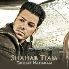 Shahab Tiam <> Taghat Nadaram