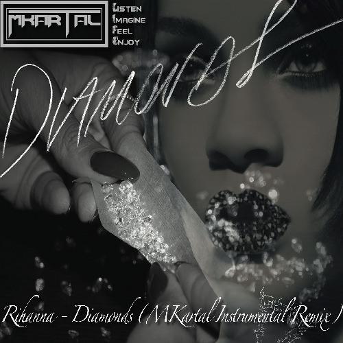 Rihanna - Diamonds (MKartal Instrumental Remix)