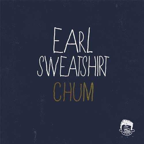 Earl Sweatshirt - Chum
