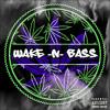 WAKE & BASS - [STONER BASS] mιx // ((Free Download))