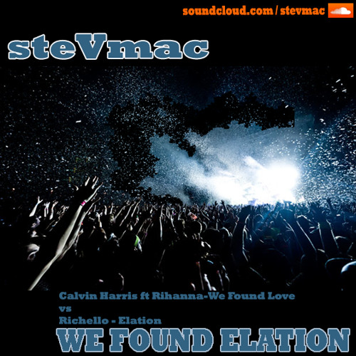 We Found Elation (steVmac MashUp)