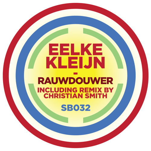 SB032 |  Eelke Kleijn 'Rauwdouwer' (Christian Smith Remix)
