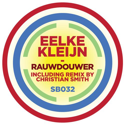 SB032 | Eelke Kleijn 'Rauwdouwer' (Original mix)