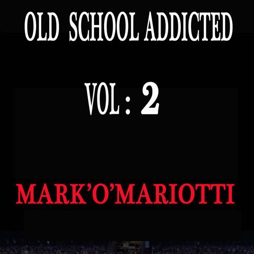 OLD  SCHOOL  ADDICTED ,  ( VOL  2 ) by  MARK O MARIOTTI