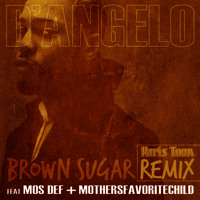 Brown Sugar D'angelo f. Mos Def, Paris Toon & Mothers Favorite Child 2013