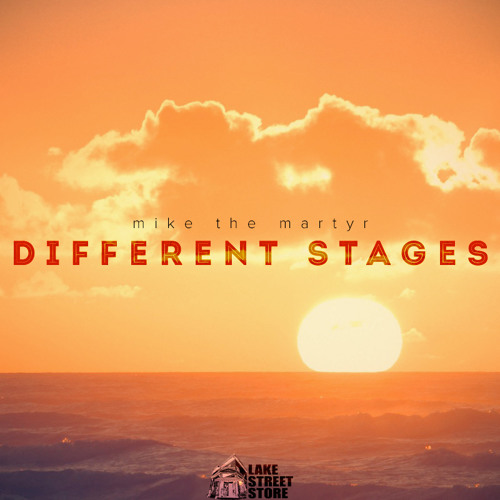 Mike The Martyr - Different Stages (Prod By Martyr)