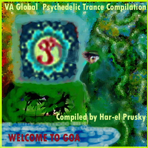 VA - Welcome To Goa Compiled By Har El Prusky (Release PREVIEW)