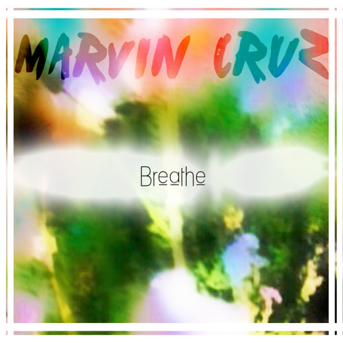 "Marvin Cruz Productions - ""Breathe"""