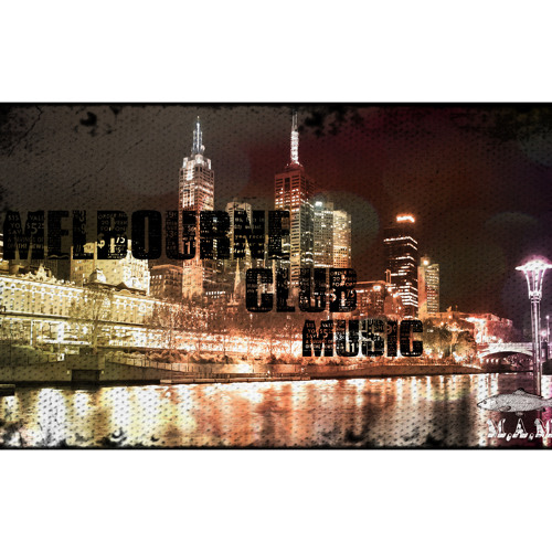 Melbourne Club Music Mixtape || M.A.M