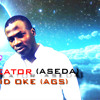 New single|| The Creator (Aseda) - David Oke (AGS)