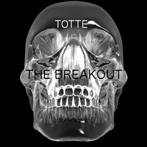 TOTTE - The Breakout (FREE DOWNLOAD)