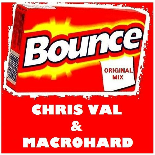 Bounce (Original Mix) - Chris Val X Macrohard