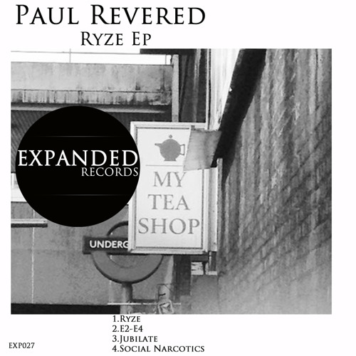 Paul Revered - Ryze Ep [EXP027] Out 11/18/2012