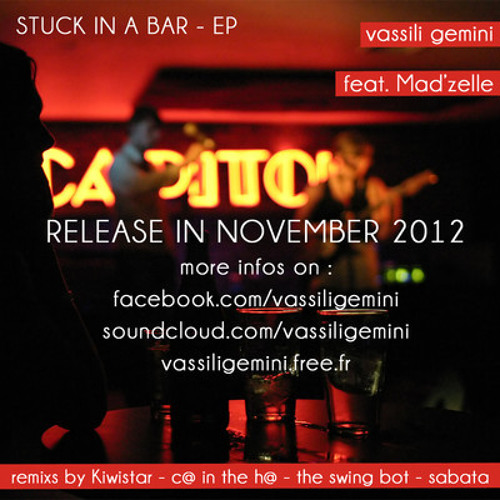 Vassili Gemini feat. Mad'Zelle - Stuck in a Bar - C@ in the H@ Remix (out now)
