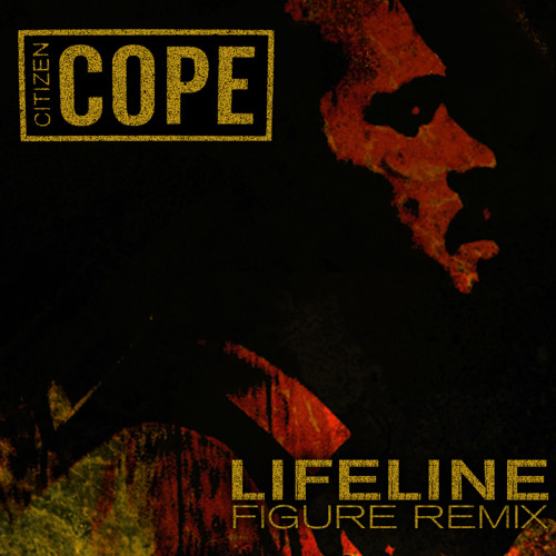 Citizen Cope - Lifeline (Figure Remix) - DL and Donate
