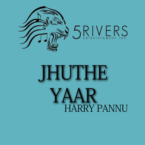 JHUTHE YAAR - HARRY PANNU 5 RIVERS ENTERTAINMENT INC