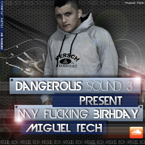 """Fuck Dangerous sound 3 -Mixed By Miguel Tech """" The Bross"""""""