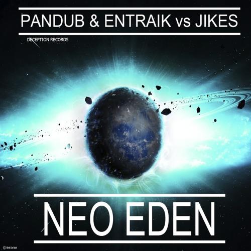 Pandub & Entraik VS JIKES - Neo Eden [REMIX CONTEST/GREAT PRIZES]