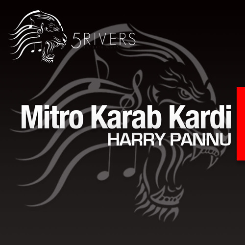 Mitro Karab Kardi - Harry Pannu 5 RIVERS ENTERTAINMENT INC