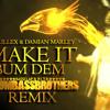Skrillex & Damian Marley - Make it bum dem (BoomBassBrothers Remix)