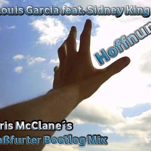 Louis Garcia feat. Sidney King - Hoffnung (Chris McClane Edit)