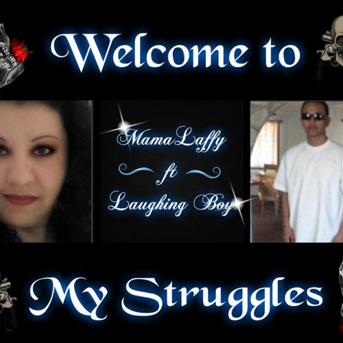 Welcome to my Struggles Prod By Chris Waithe