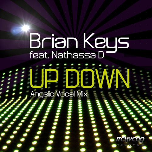 "BRIAN KEYS feat. NATHASSIA D - ""Up Down"" (Angellic Vocal Mix) - ITCHYCOO RECORDS"