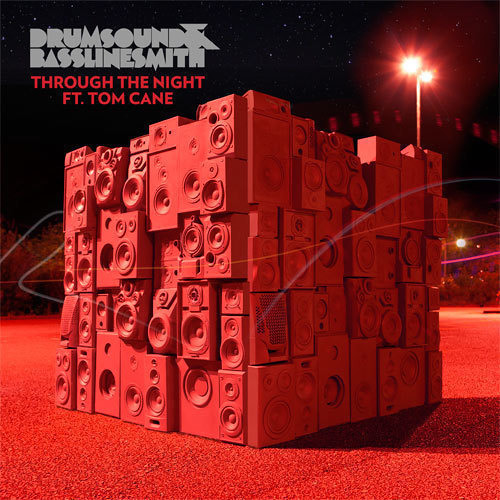 Drumsound & Bassline Smith - Through The Night ft Tom Cane - Annie Mac Special Delivery