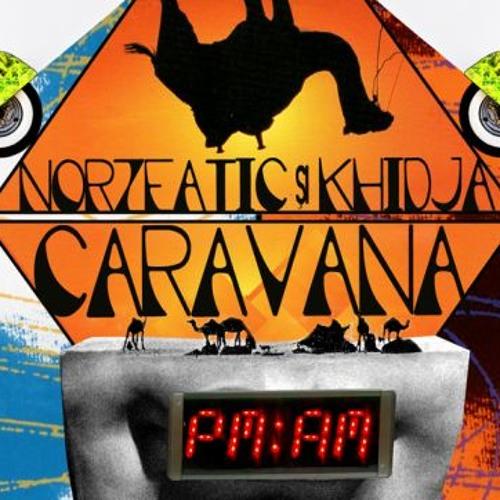Norzeatic si Khidja - Ea ( Caravana PM AM )