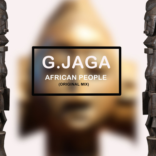 G Jaga - African People (Original Mix)
