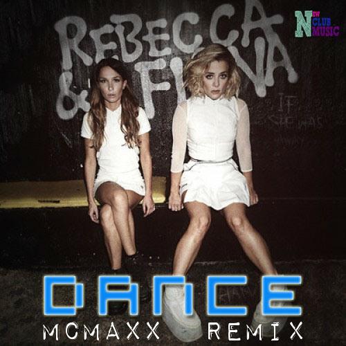 Rebecca & Fiona - Dance (McMaxx Remix)