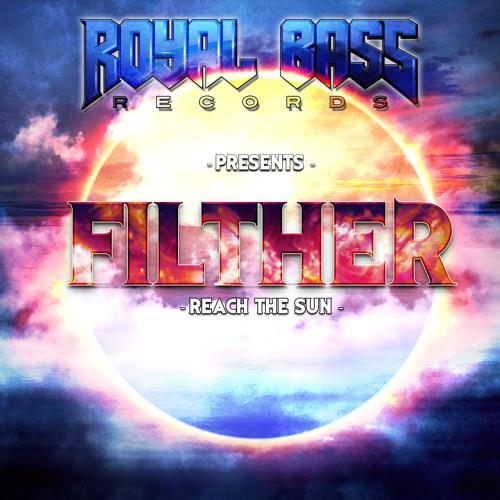 Filther - Reach The Sun