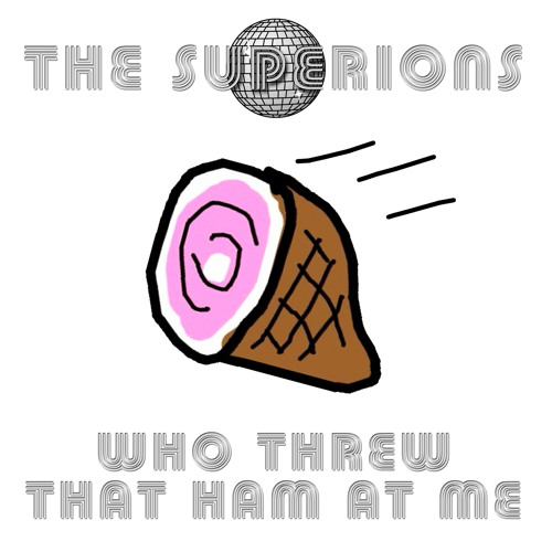 Who Threw That Ham At Me