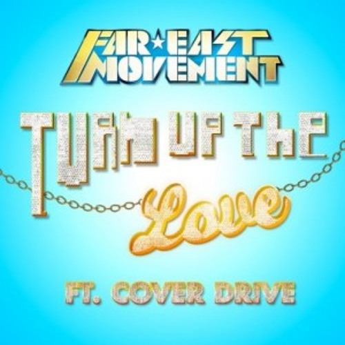 Far East Movement ft Cover Drive - Turn Up The Love (Lucas Ser Remix)