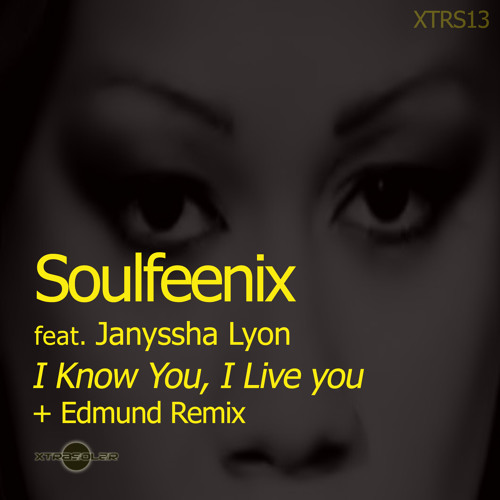 SNIPPET Soulfeenix Feat Janyssha Lyon -I Know You I Live you