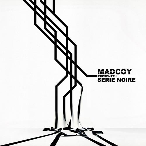 MADCOY - SERIE NOIRE
