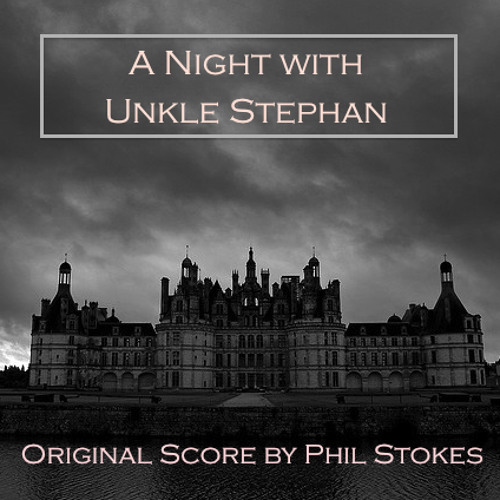 "The Haunted Hills of Touraine - From ""A Night with Unkle Stephan"""