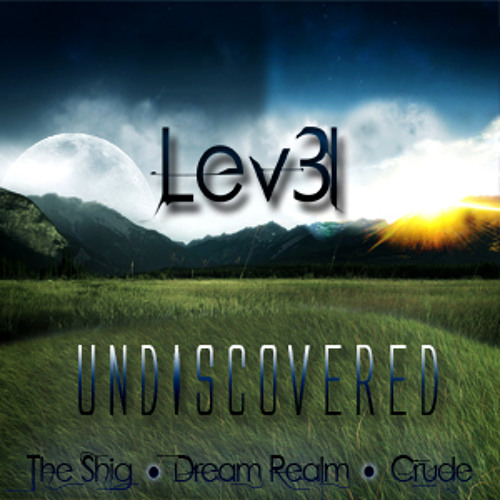 Lev3l - Dream Realm (Original Mix) [Undiscovered Ep.] FREE DL!