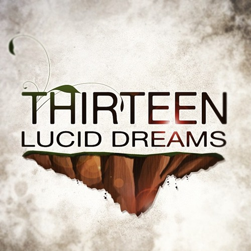 Thirteen Lucid Dreams - Not Ready To Make Nice