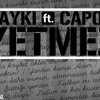 Hayki Feat. Capon - Yetmez ( Produced by Psychotic Imagine ) mp3