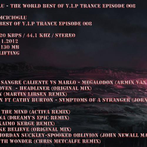 Ahmet Kamcicioglu - The World Best Of V.I.P Trance Episode 008 192 Kbps (03.11.2012)