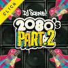 DJ Scene - 2080's Part 2 Mix