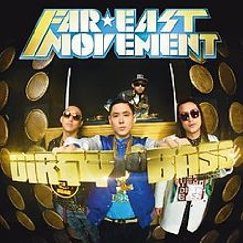 Far East Movement (Feat.Tyga)- Dirty Bass