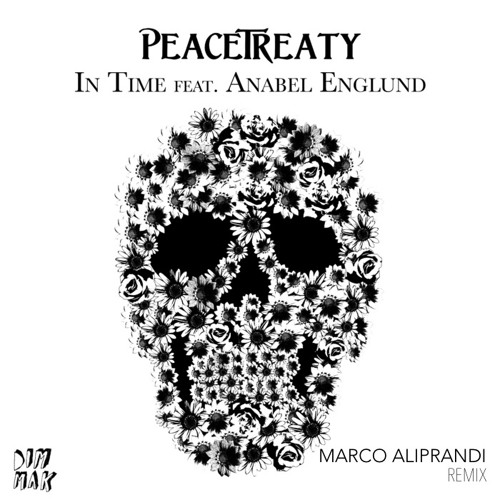 PeaceTreaty feat. Anabel Englund - In Time (Marco Aliprandi Remix) [Free Download]