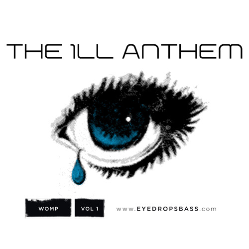 Eye Drops- The 1LL Anthem (Ft. Phantom)